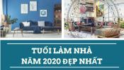 Bật mí 10 tuổi xây nhà năm 2020 mang đến phú quý