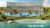 """Căn hộ khách sạn Phú Quốc: Top các dự án """"tiền đẻ ra tiền"""""""