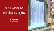 Cùng cập nhật tiến độ xây dựng dự án Precia tháng 8/2020