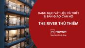 Căn hộ The River Thủ Thiêm: Danh mục vật liệu và thiết bị hoàn thiện