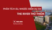 The River Thủ Thiêm: Ưu điểm, nhược điểm cùng tiềm năng dự án