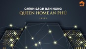 Chính sách bán hàng dự án Queen Home An Phú tại Bình Dương
