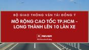Bộ GTVT đồng ý mở rộng cao tốc Hồ Chí Minh - Long Thành lên 10 làn xe