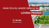 Dự án Lovera Premier:  Ưu điểm, nhược điểm và tiềm năng tăng giá