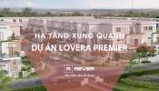 Hạ tầng dự án Lovera Premier và tiềm năng cho sự phát triển