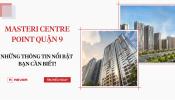 Cập nhật thông tin cơ bản về dự án Masteri Centre Point Quận 9