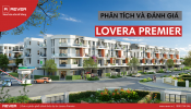 Dự án nhà phố Lovera Premier: Phân tích và đánh giá tổng quan