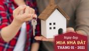 Tháng 1-2021 mua nhà ngày nào tốt?