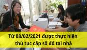 Từ 08/02/2021 được thỏa thuận thực hiện thủ tục cấp sổ đỏ tại nhà