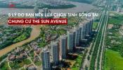 The Sun Avenue - Lựa chọn hàng đầu của những gia đình hiện đại