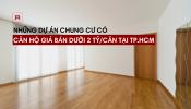 Tổng hợp các dự án căn hộ chung cư giá chưa đến 2 tỷ đồng/căn tại TP. HCM