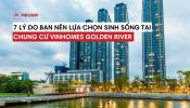 Giải mã sức hút khu căn hộ cao cấp Vinhomes Golden River