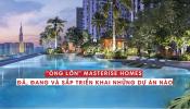Tổng hợp thông tin tổng quan các dự án của Masterise Homes