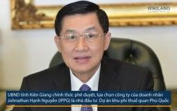 Dự án khu phi thuế quan Phú Quốc chính thứ vào tay công ty ông Johnathan Hạnh Nguyễn