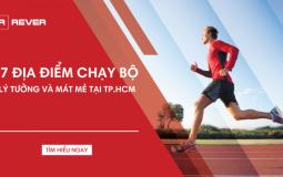 Top 17 địa điểm chạy bộ lý tưởng và mát mẻ tại TP.Hồ Chí Minh