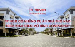 Danh sách các dự án nhà phốtriển khai theo mô hình compound tại TP.Hồ Chí Minh