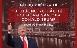 Bài học từ 3 thương vụ BĐS nổi tiếng của Donald Trump