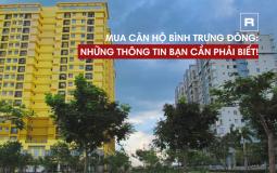 Những thông tin bạn cần biết khi mua căn hộ Bình Trưng Đông