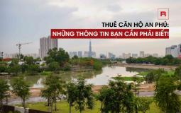 Danh sách những dự án căn hộ nổi bật và giá thuê hàng tháng phường An Phú