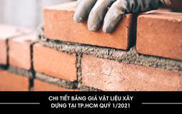 TP.Hồ Chí Minh: Cập nhật  giá vật liệu xây dựng quý 1/2021