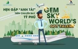 Gem Sky World Got Talent - sân chơi dành cho những doanh nhân