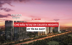 Bạn đã nắm được những thông tin này của chủ đầu tư dự án Celesta Heights?