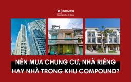 Sự lựa chọn nào là tối ưu nhất: chung cư, nhà riêng hay nhà trong khu compound?