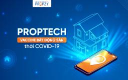Proptech được coi là liều vaccin bất động sản thời Covid